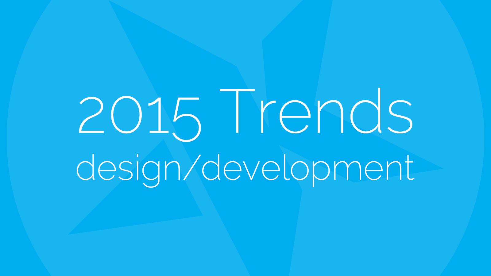 2015 Design and Development Trends